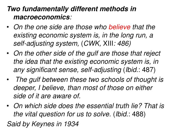 Two fundamentally different methods in macroeconomics