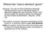 where has macro demand gone