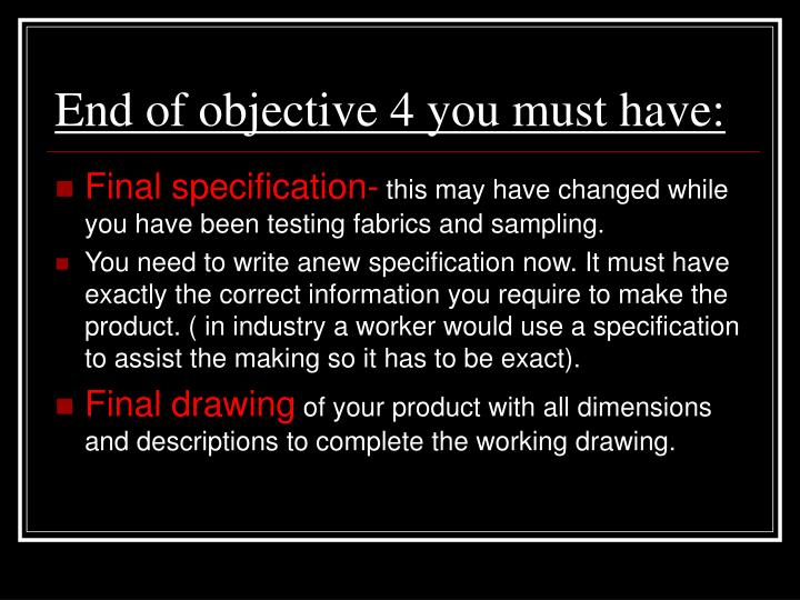 End of objective 4 you must have: