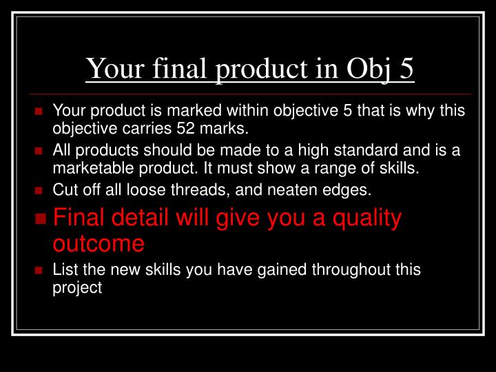 Your final product in Obj 5