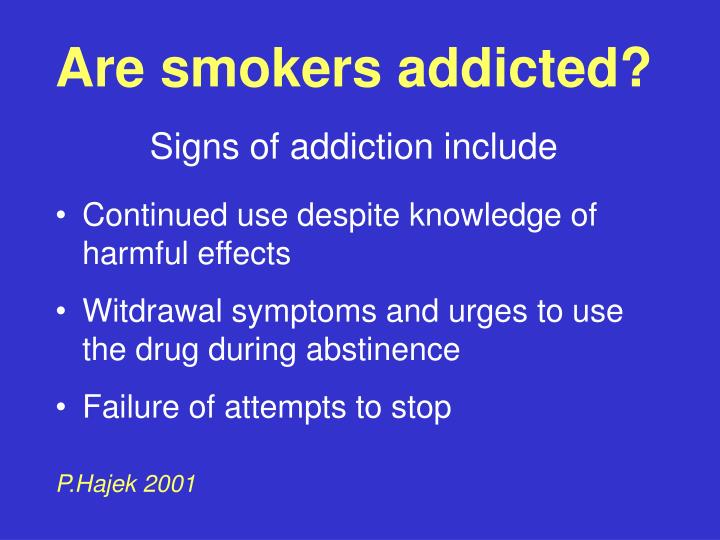 Are smokers addicted?