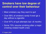 smokers have low degree of control over their behaviour p hajek 2001
