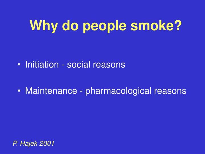 Why do people smoke?