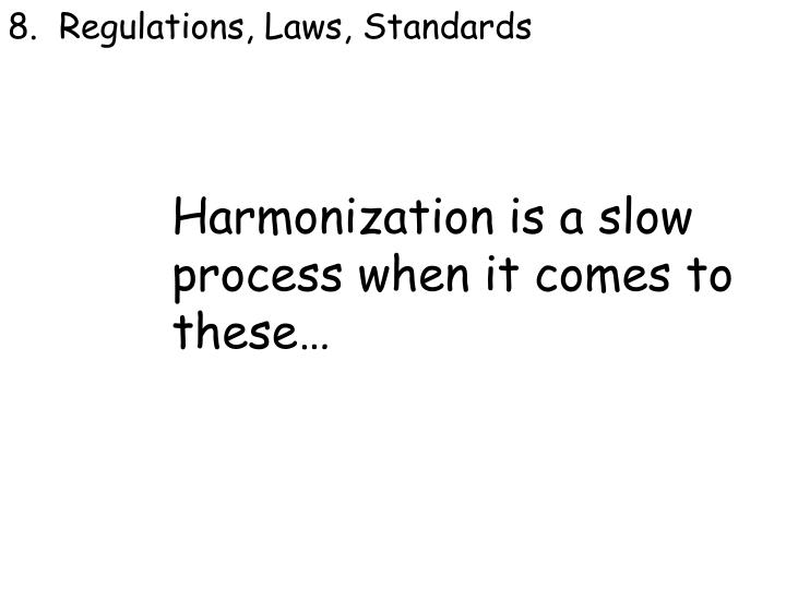 8.  Regulations, Laws, Standards