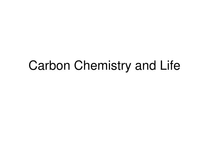 carbon chemistry and life
