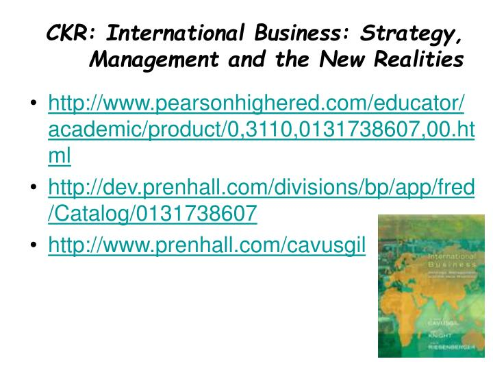 CKR: International Business: Strategy, Management and the New Realities