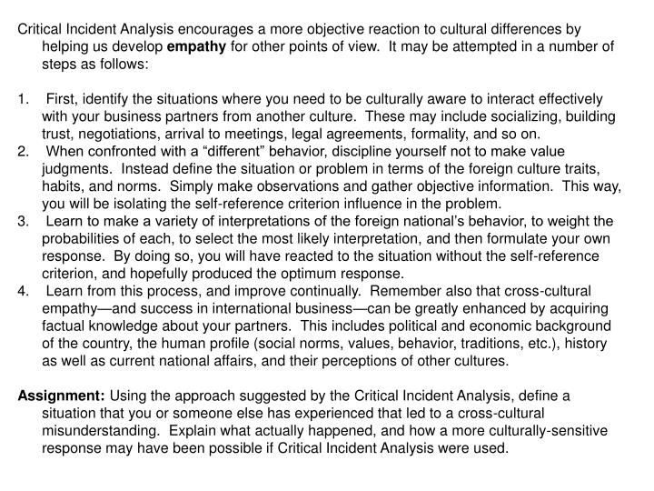 Critical Incident Analysis encourages a more objective reaction to cultural differences by helping us develop