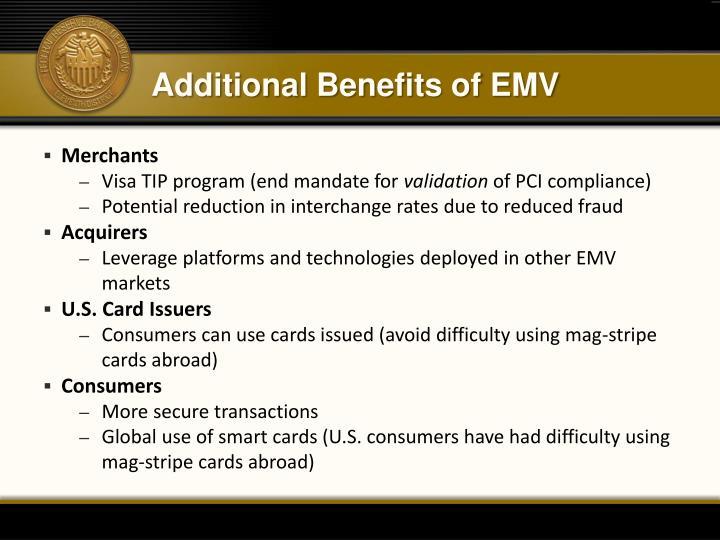 Additional Benefits of EMV