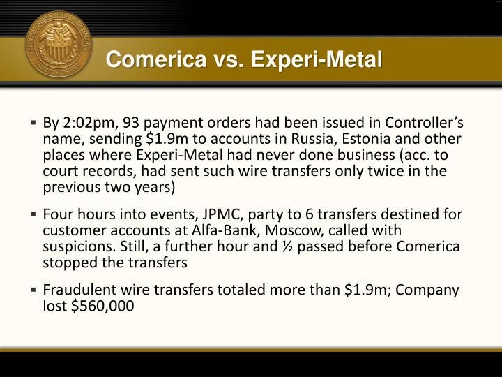 Comerica vs. Experi-Metal