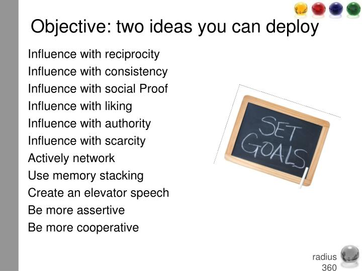 Objective: two ideas you can deploy