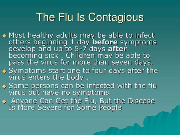The flu is contagious