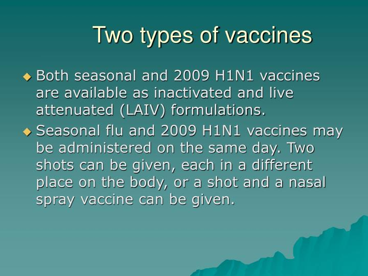 Two types of vaccines