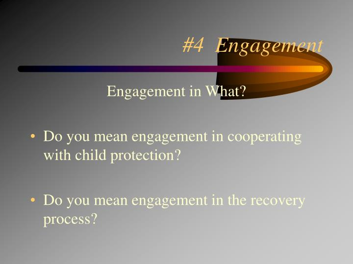 #4  Engagement