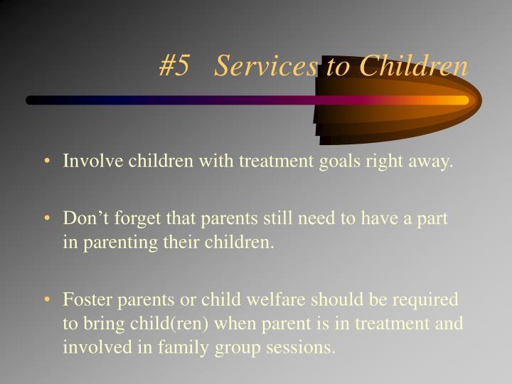#5   Services to Children