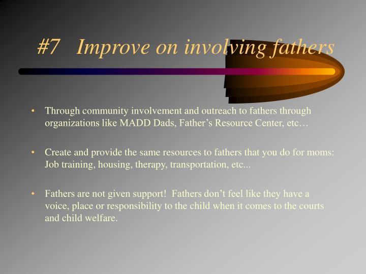 #7   Improve on involving fathers