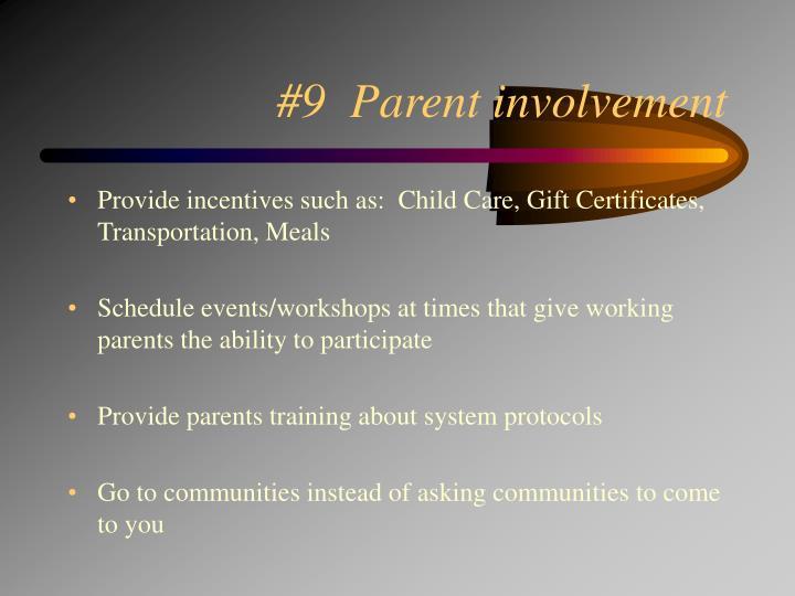 #9  Parent involvement