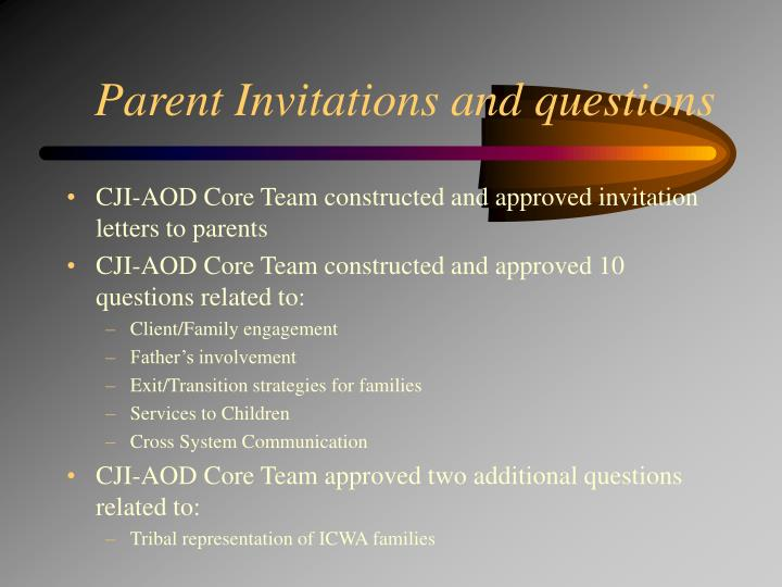 Parent Invitations and questions