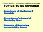 subgrantee monitoring oversight in the child nutrition programs cnp topics to be covered