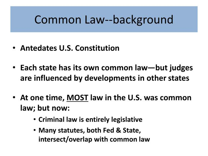 Common Law--background