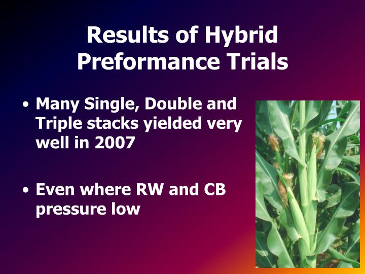 Results of Hybrid Preformance Trials