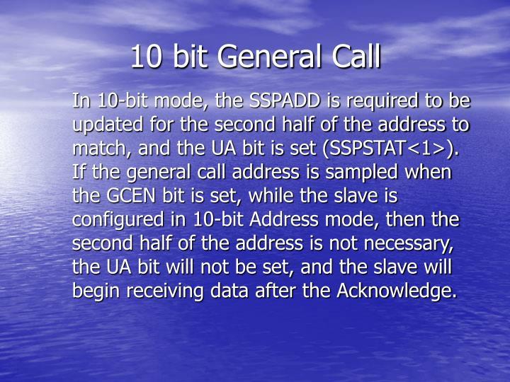 10 bit General Call