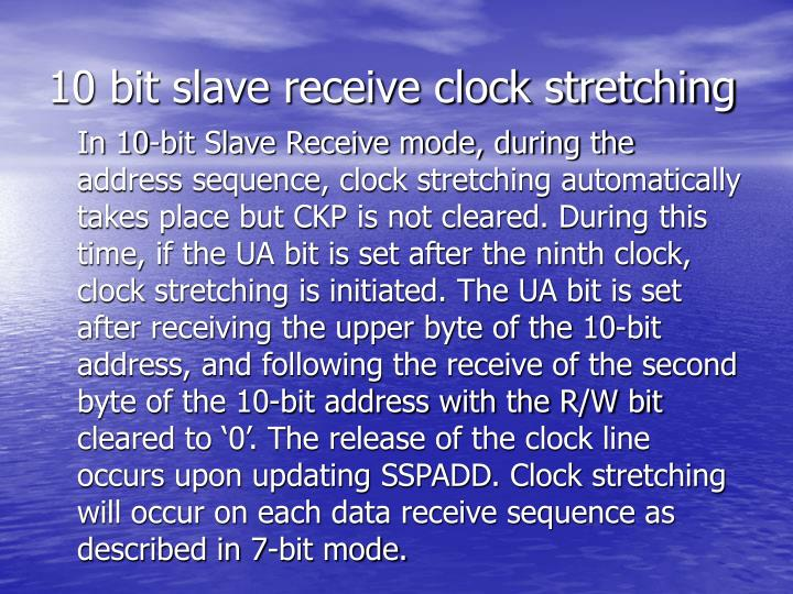 10 bit slave receive clock stretching