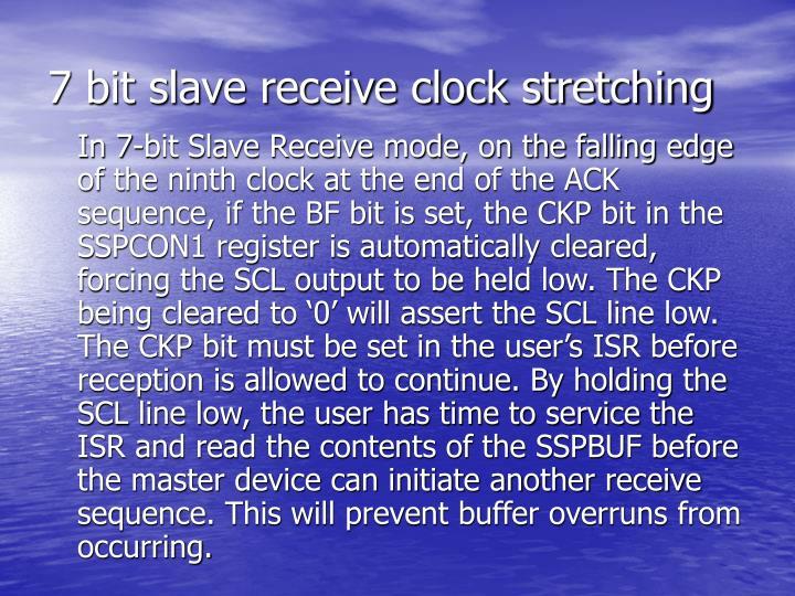 7 bit slave receive clock stretching