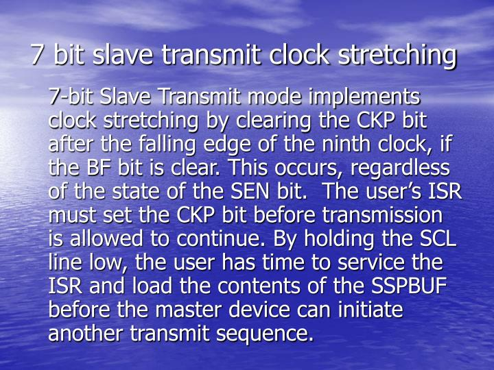 7 bit slave transmit clock stretching