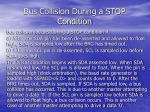 bus collision during a stop condition