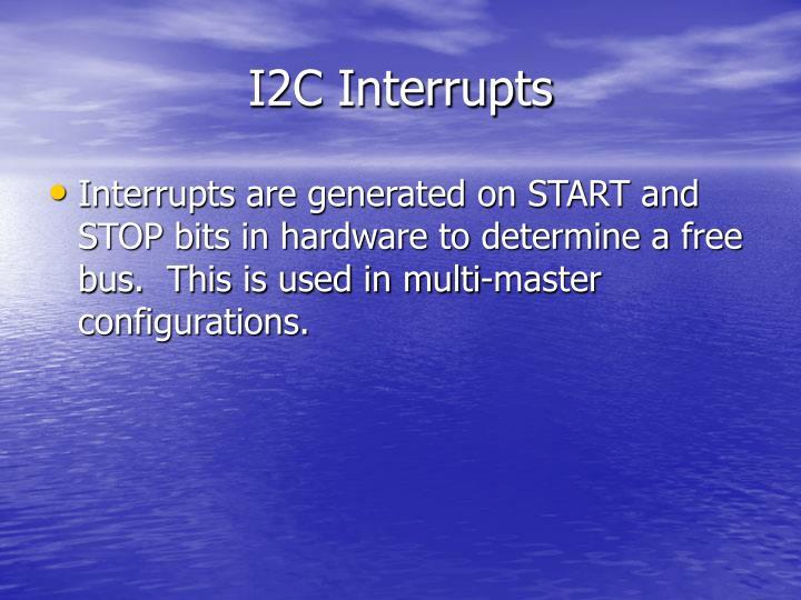 I2C Interrupts