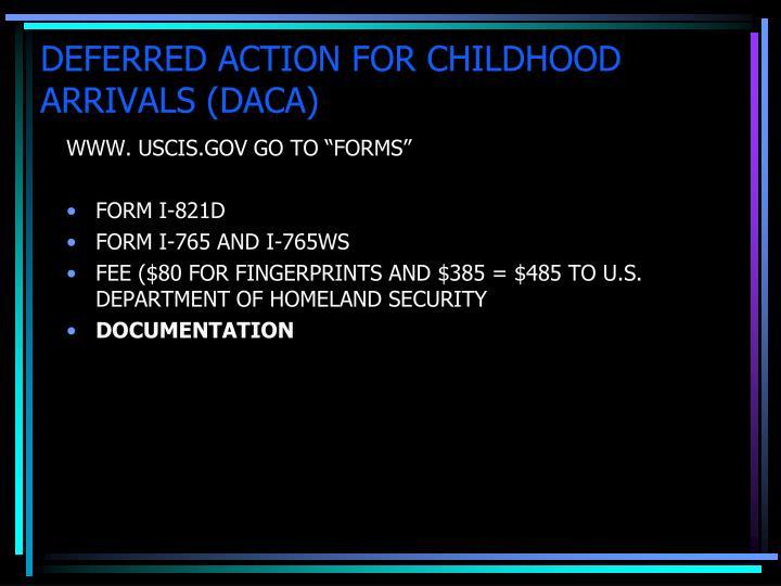 DEFERRED ACTION FOR CHILDHOOD ARRIVALS (DACA)