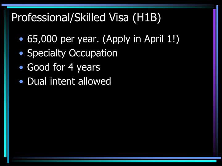 Professional/Skilled Visa (H1B)