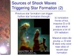 sources of shock waves triggering star formation 2