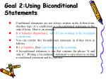 goal 2 using biconditional statements