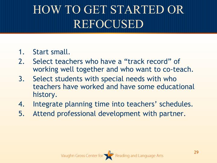 HOW TO GET STARTED OR REFOCUSED