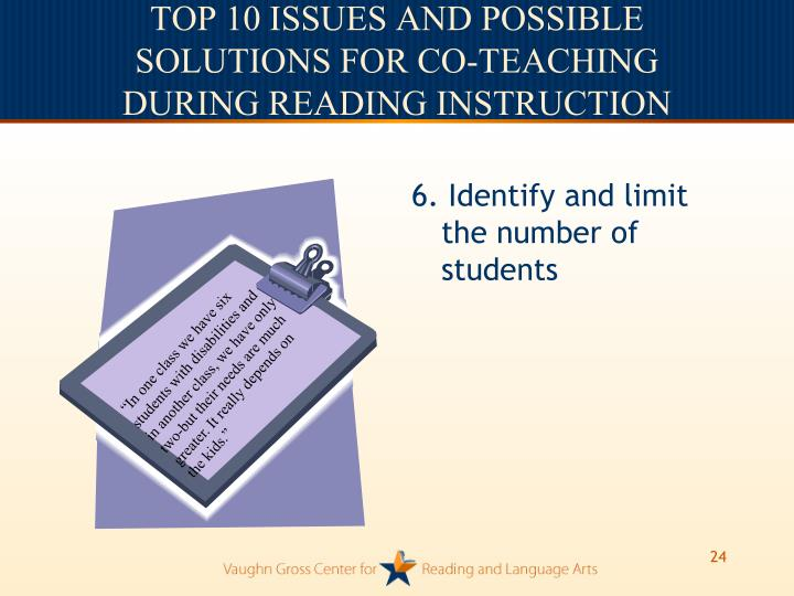 6. Identify and limit           the number of students
