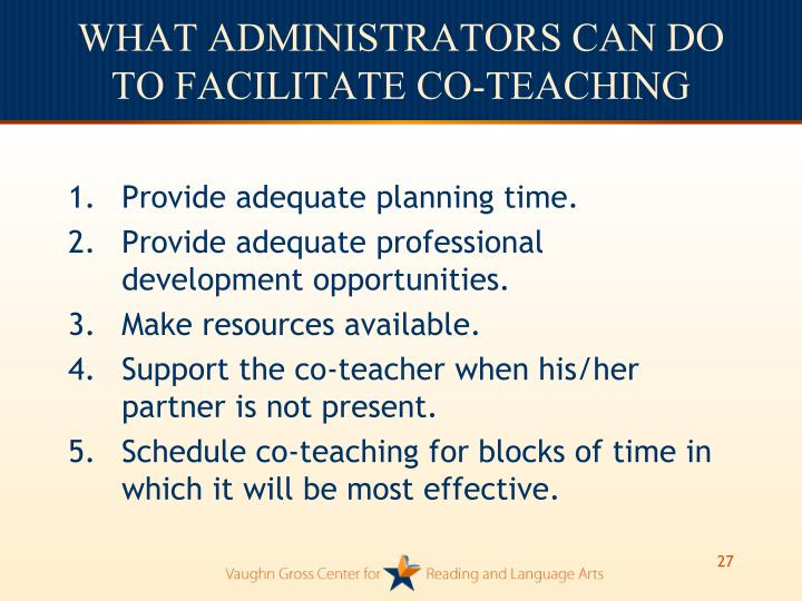 WHAT ADMINISTRATORS CAN DO TO FACILITATE CO-TEACHING