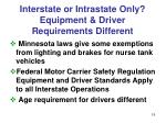 interstate or intrastate only equipment driver requirements different
