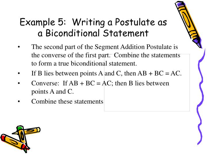 Example 5:  Writing a Postulate as a Biconditional Statement