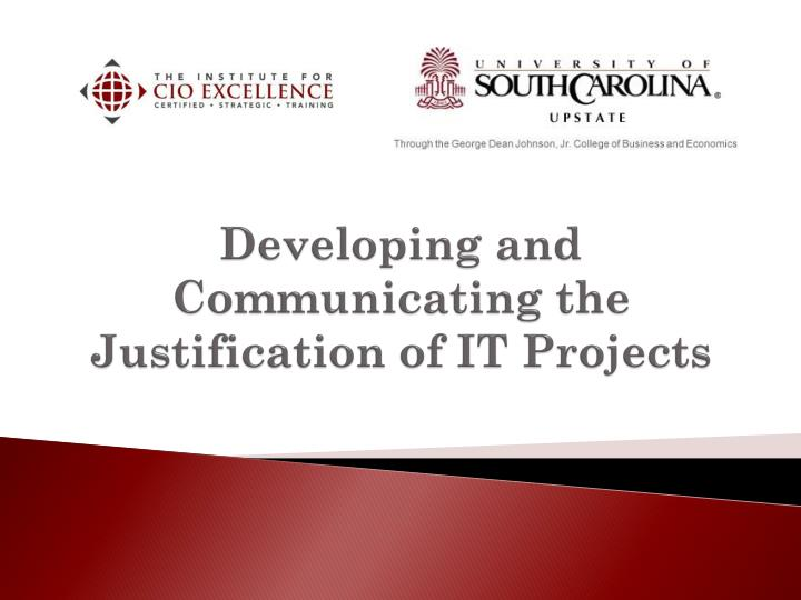 Developing and communicating the justification of it projects