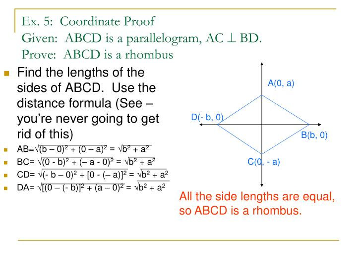 Find the lengths of the sides of ABCD.  Use the distance formula (See – you're never going to get rid of this)