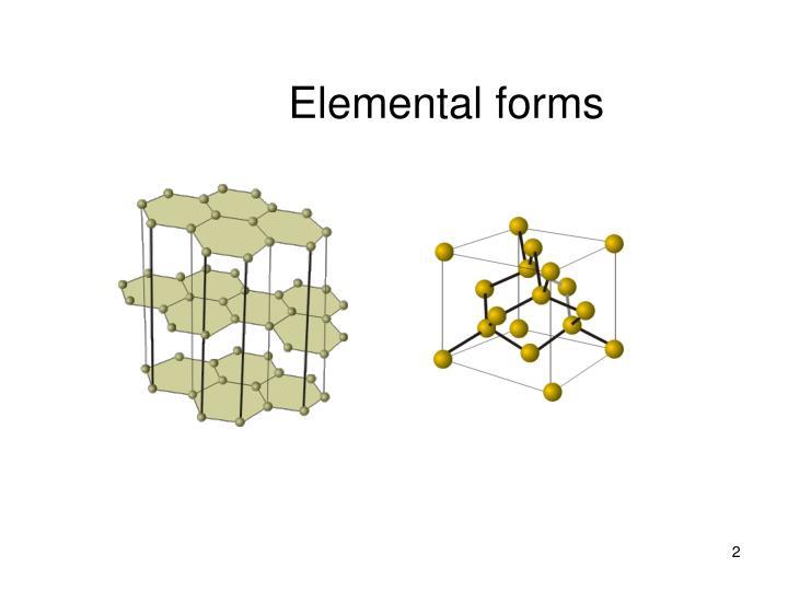Elemental forms