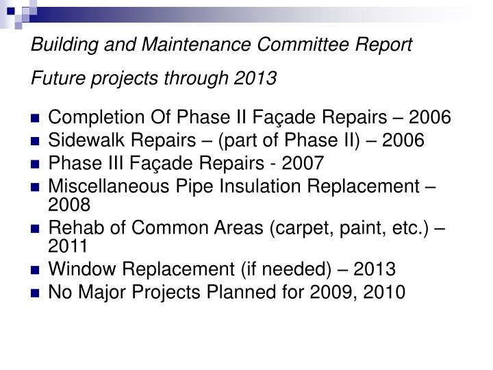 Building and Maintenance Committee Report Future projects through 2013