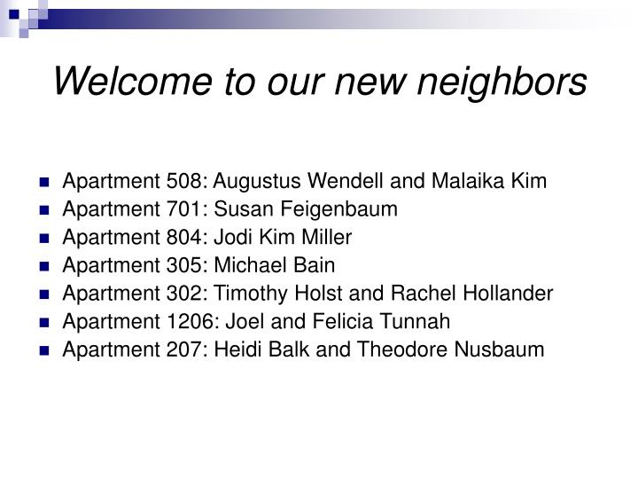 Welcome to our new neighbors