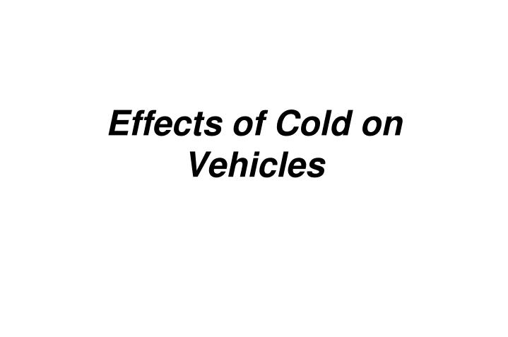 Effects of cold on vehicles