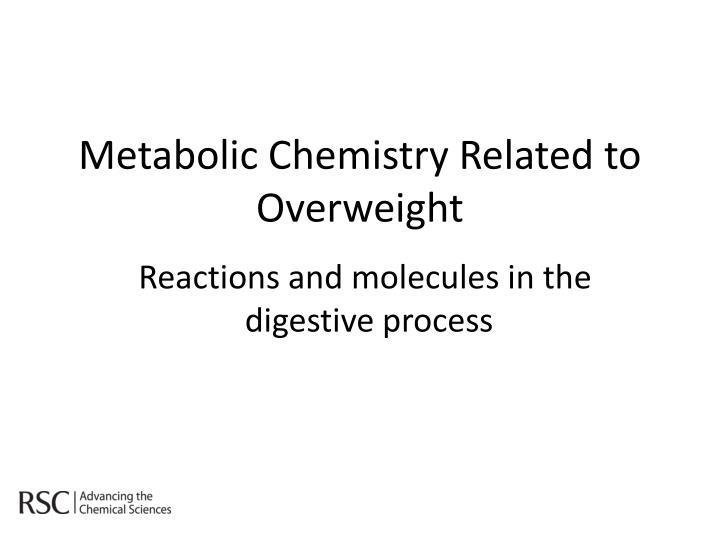 Metabolic Chemistry