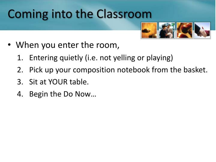 Coming into the Classroom