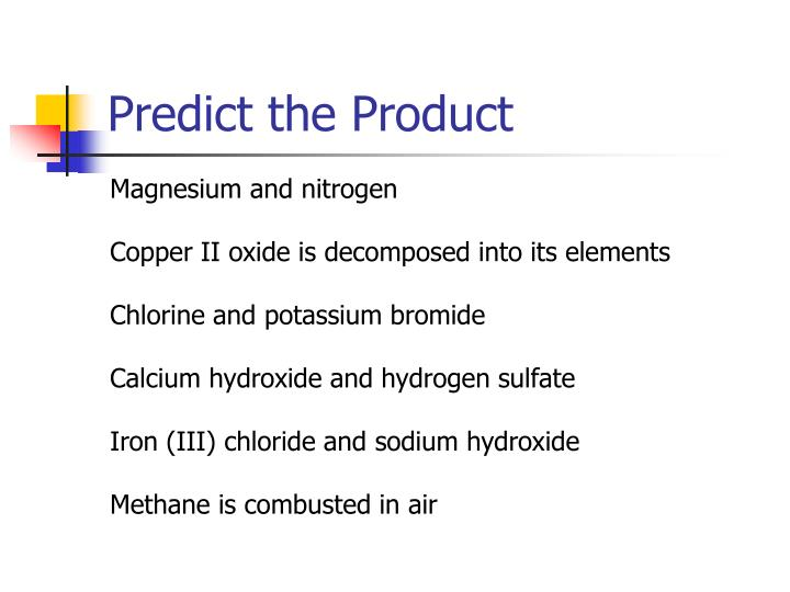 Predict the Product