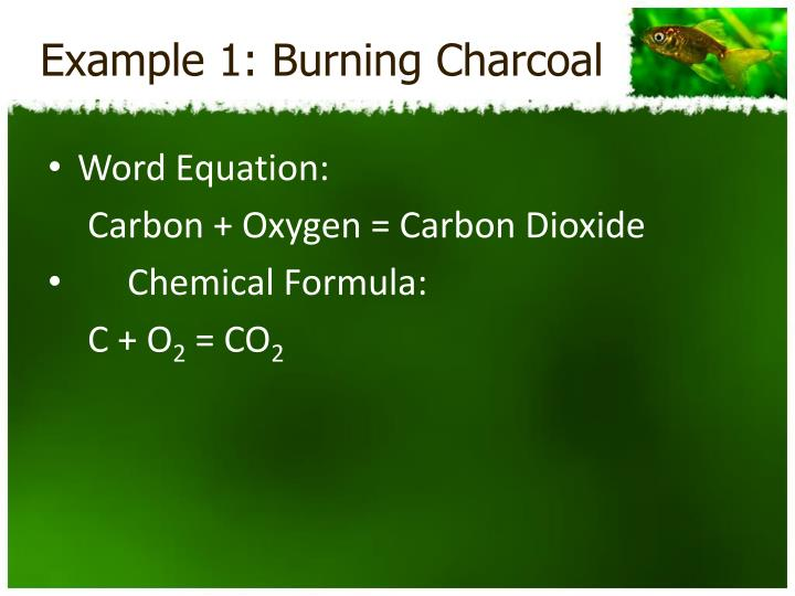 Example 1: Burning Charcoal