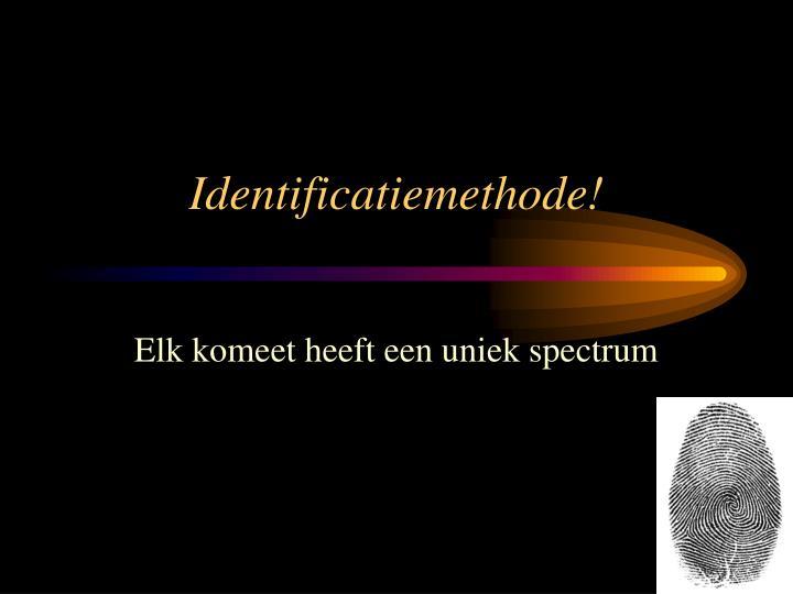Identificatiemethode!